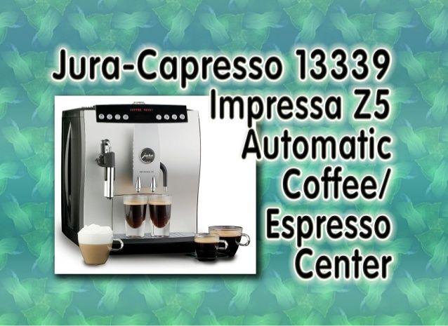 best-juracapresso-13339-impressa-z5-fully-automatic-coffeeespresso-center-machine-review-1-638.jpg