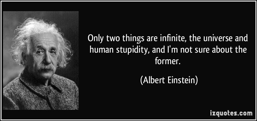 nfinite-the-universe-and-human-stupidity-and-i-m-not-sure-about-the-former-albert-einstein-56412.jpg